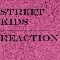 Street Kids - Street kids-Reaction