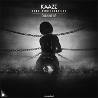 KAAZE featuring Nino Lucarelli - Chain Me Up