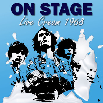 Cream - On Stage (Live Cream 1968)