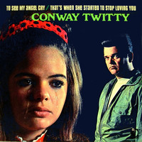 Conway Twitty - To See My Angel Cry - That's When She Started To Stop Loving You