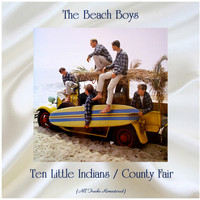 The Beach Boys - Ten Little Indians / County Fair (All Tracks Remastered)