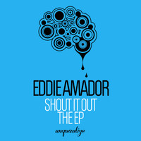 Eddie Amador - Shout It Out (The EP)