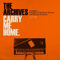 The Archives - Carry Me Home: A Reggae Tribute to Gil Scott-Heron and Brian Jackson