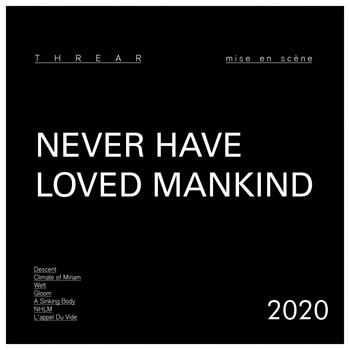 Threar - Never Have Loved Mankind