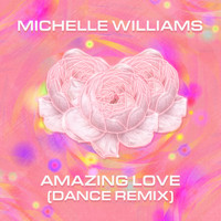 Michelle Williams - Amazing Love