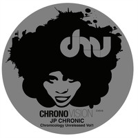 JP Chronic - Chronicology Unreleased, Vol. 1