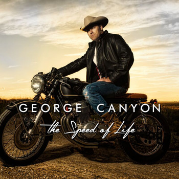 George Canyon - The Speed Of Life