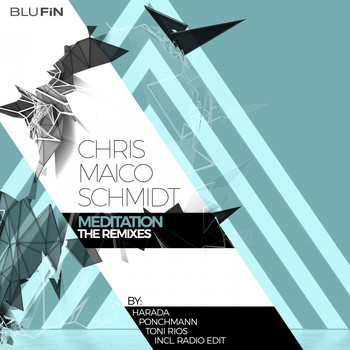 Chris Maico Schmidt - Meditation (The Remixes)