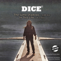 Dice - The Same Shadows + in This Life