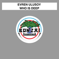 Evren Ulusoy - Who Is Deep