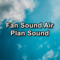 White Noise - Fan Sound Air Plan Sound