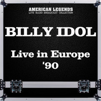 Billy Idol - Live in Europe '90 (Live)