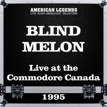 Blind Melon - Live at the Commodore Canada 1995 (Live)