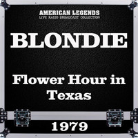Blondie - Flower Hour in Texas 1979 (Live)