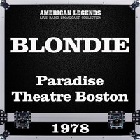 Blondie - Paradise Theatre Boston 1978 (Live)