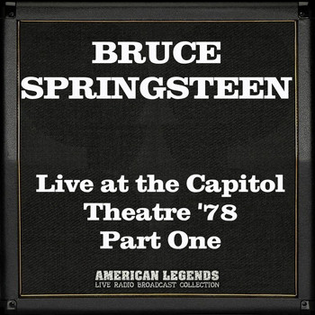 Bruce Springsteen - Live at the Capitol Theatre '78 Part One (Live)