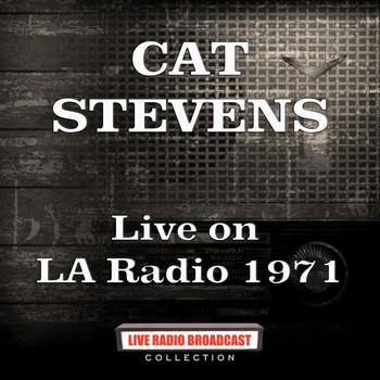 Cat Stevens - Live on LA Radio 1971 (Live)