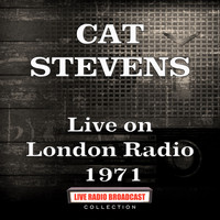 Cat Stevens - Live on London Radio 1971 (Live)