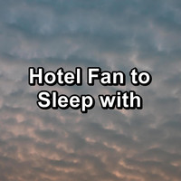 White Noise - Hotel Fan to Sleep with