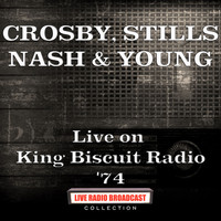 Crosby, Stills, Nash & Young - Live on King Biscuit Radio '74 (Live)