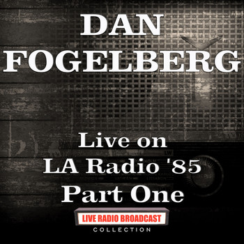 Dan Fogelberg - Live on LA Radio '85 Part One (Live)
