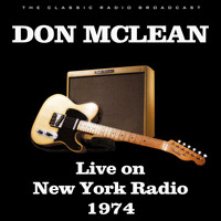 Don McLean - Live on New York Radio 1974 (Live)