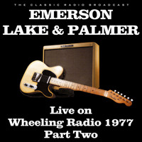 Emerson, Lake & Palmer - Live on Wheeling Radio 1977 Part Two (Live)