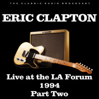 Eric Clapton - Live at the LA Forum 1994 Part Two (Live)
