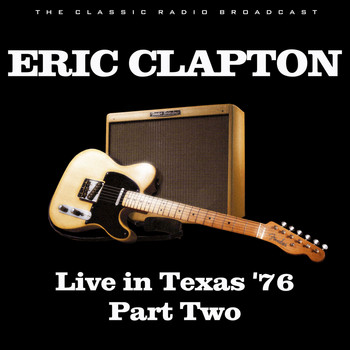 Eric Clapton - Live in Texas '76 Part Two (Live)