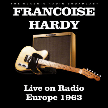 Francoise Hardy - Live on Radio Europe 1963 (Live)