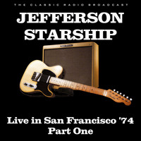 Jefferson Starship - Live in San Francisco '74 Part One (Live)