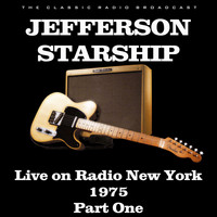 Jefferson Starship - Live on Radio New York 1975 Part One (Live)