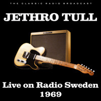 Jethro Tull - Live on Radio Sweden 1969 (Live)