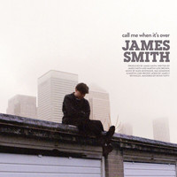 James Smith - Call Me When It's Over