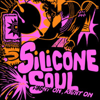 Silicone Soul - Right On, Right On (Explicit)