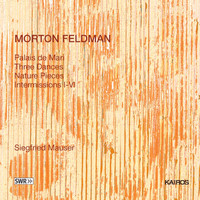 Siegfried Mauser - Morton Feldman: Works for Piano