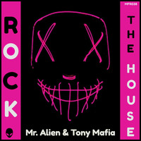 Mr. Alien, Tony Mafia - Rock The House