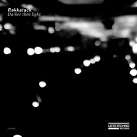 Rakkatack - Darker then light