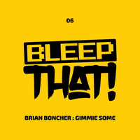 Brian Boncher - Gimmie Some