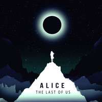 Alice - The Last of Us (Radio Edit)