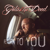 Gölä & The Deed - Return to You