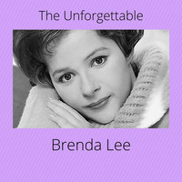 Brenda Lee - The Unforgettable (Explicit)
