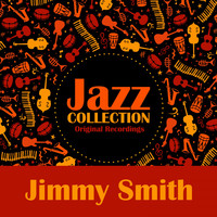 Jimmy Smith - Jazz Collection (Original Recordings)