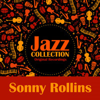 Sonny Rollins - Jazz Collection (Original Recordings)