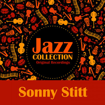 Sonny Stitt - Jazz Collection (Original Recordings)