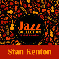 Stan Kenton - Jazz Collection (Original Recordings)