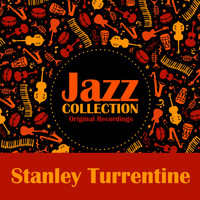 Stanley Turrentine - Jazz Collection (Original Recording)