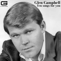 Glen Campbell - Ten songs for you