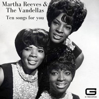Martha Reeves & The Vandellas - Ten songs for you