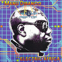 Manu Dibango - Electric Africa (Remastered)